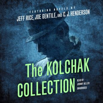 Kolchak Collection, Joe Gentile, Jeff Rice, C. J. Henderson