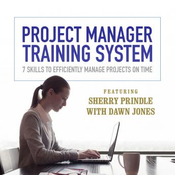Project Manager Training System: 7 Skills to Efficiently Manage Projects on Time