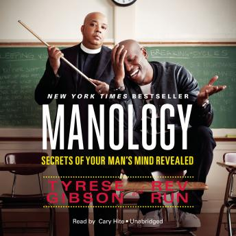 Manology: Secrets of Your Man's Mind Revealed, Tyrese Gibson, Rev Run
