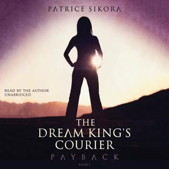 Dream King's Courier: Payback, Patrice Sikora