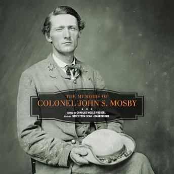 Memoirs of Colonel John S. Mosby, Colonel John S. Mosby