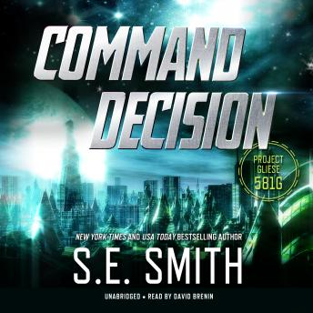 Command Decision: Project Gliese 581g, S. E. Smith