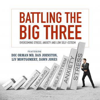 Battling the Big Three: Overcoming Stress, Anxiety, and Low Self-Esteem