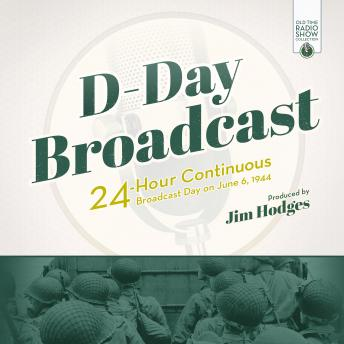 D-Day Broadcast: 24-Hour Continuous Broadcast Day on June 6, 1944