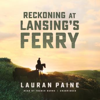 Reckoning at Lansing's Ferry, Lauran Paine