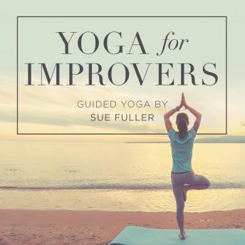 Yoga for Improvers, Sue Fuller