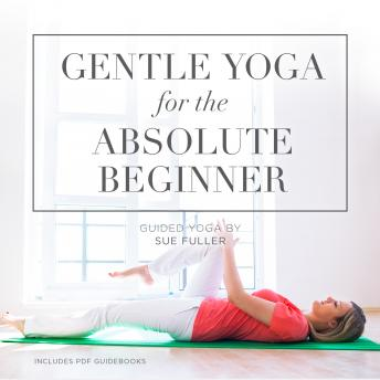 Gentle Yoga for the Absolute Beginner