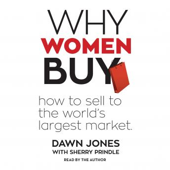 Why Women Buy: How to Sell to the World's Largest Market, Dawn Jones