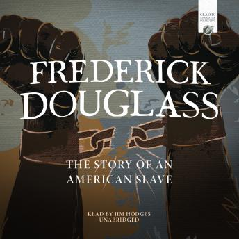 Frederick Douglass: The Story of an American Slave