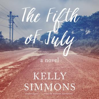 Fifth of July: A Novel, Kelly Simmons
