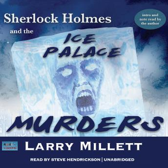 Sherlock Holmes and the Ice Palace Murders: A Minnesota Mystery Featuring Shadwell Rafferty, Larry Millett