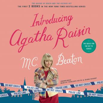 Introducing Agatha Raisin: The Quiche of Death and The Vicious Vet: An Agatha Raisin Mystery, M. C. Beaton