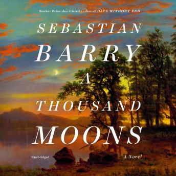 Thousand Moons: A Novel, Sebastian Barry