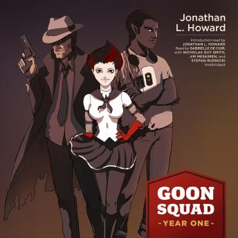 Goon Squad: Year One, Jonathan L. Howard