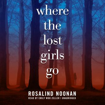 Where the Lost Girls Go : A Laura Mori Mystery, R. J. Noonan