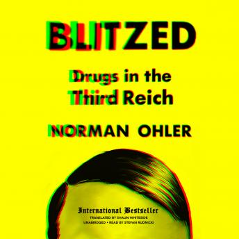 Download Blitzed: Drugs in the Third Reich by Norman Ohler