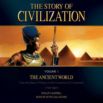 Download Story of Civilization Volume 1: The Ancient World by Phillip Campbell