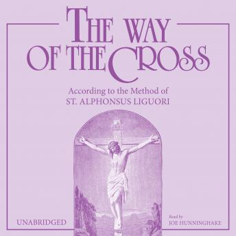 Way of the Cross, The: According to the Method of St. Alphonsus Liguori