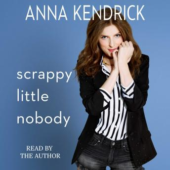Download Scrappy Little Nobody by Anna Kendrick