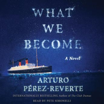 What We Become: A Novel, Arturo Perez-Reverte