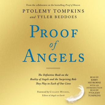 Proof of Angels: The Definitive Book on the Reality of Angels and the Surprising Role They Play in Each of Our Lives, Tyler Beddoes, Ptolemy Tompkins