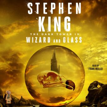 Dark Tower IV: Wizard and Glass