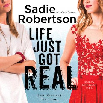 Life Just Got Real: A Novel, Sadie Robertson