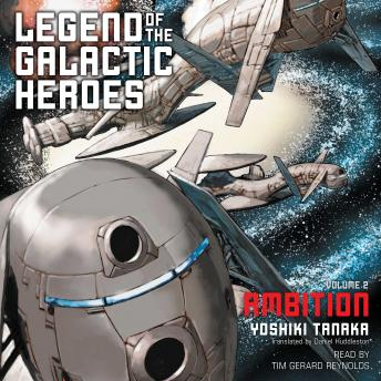 Ambition: Legend of the Galactic Heroes, Vol. 2, Yoshiki Tanaka