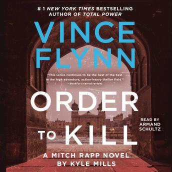 Download Order to Kill: A Novel by Vince Flynn, Kyle Mills