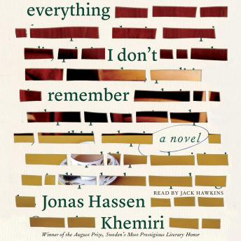 Everything I Don't Remember: A Novel, Jonas Hassen Khemiri