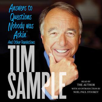 Answers to Questions Nobody was Askin': And Other Revelations, Tim Sample