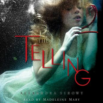 The Telling, Alexandra Sirowy