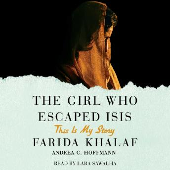Girl Who Escaped ISIS, Andrea Hoffman, Farida Khalaf