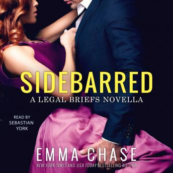 Sidebarred: A Legal Briefs Novella, Emma Chase