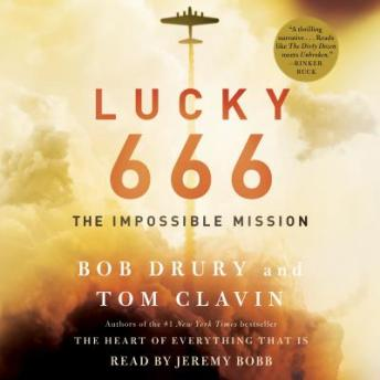 Lucky 666: The Impossible Mission, Tom Clavin, Bob Drury