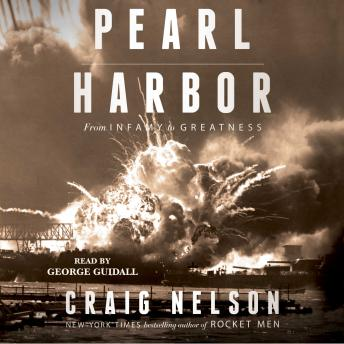 Pearl Harbor: From Infamy to Greatness, Craig Nelson