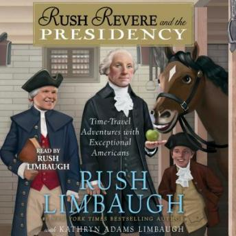 Rush Revere and the Presidency, Kathryn Adams Limbaugh, Rush Limbaugh