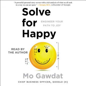 Solve for Happy: Engineer Your Path to Joy, Mo Gawdat