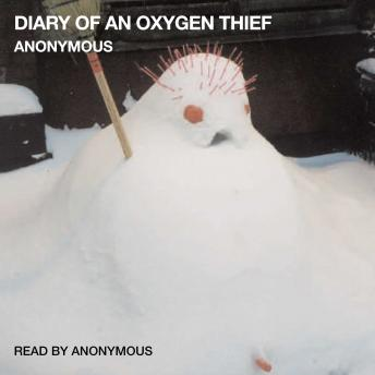 Diary of an Oxygen Thief, Audio book by Anonymous
