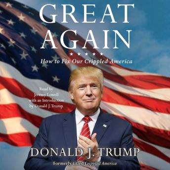 Download Great Again: How to Fix Our Crippled America by Donald J. Trump