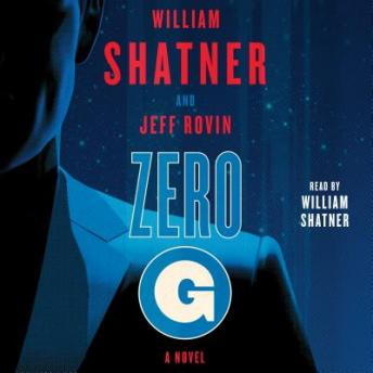 Zero-G: Book 1: A Novel, Jeff Rovin, William Shatner