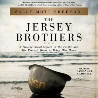 Jersey Brothers: A Missing Naval Officer in the Pacific and His Family's Quest to Bring Him Home, Sally Mott Freeman