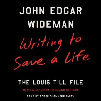 Download Writing to Save a Life: The Louis Till File by John Edgar Wideman