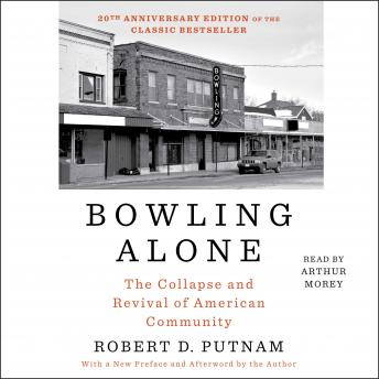 Bowling Alone: The Collapse and Revival of American Community, Robert D. Putnam