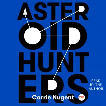 Asteroid Hunters, Carrie Nugent