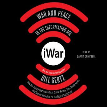 iWar: War and Peace in the Information Age, Bill Gertz