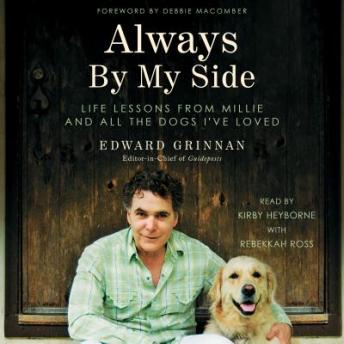 Always by My Side : Life Lessons From Millie and All the Dogs I've Loved, Edward Grinnan