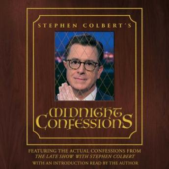 Stephen Colbert's Midnight Confessions, The Staff of the Late Show With Stephen Colbert, Stephen Colbert