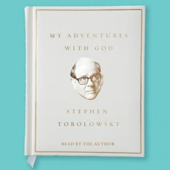 My Adventures with God, Stephen Tobolowsky
