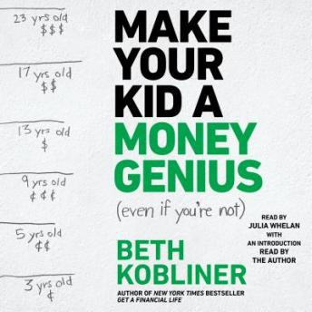 Make Your Kid A Money Genius (Even If You're Not), Beth Kobliner
